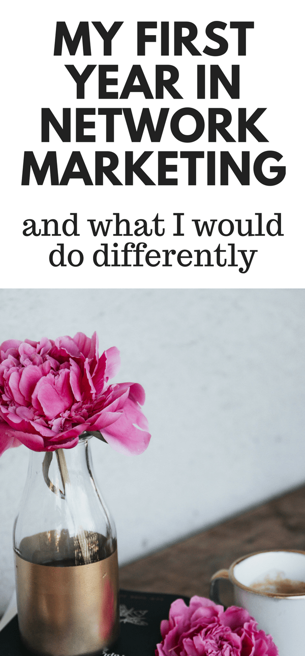 My first year in network marketing and what i would do differently this article describes my first year in network marketing i give some network marketing tips malvernweather Image collections