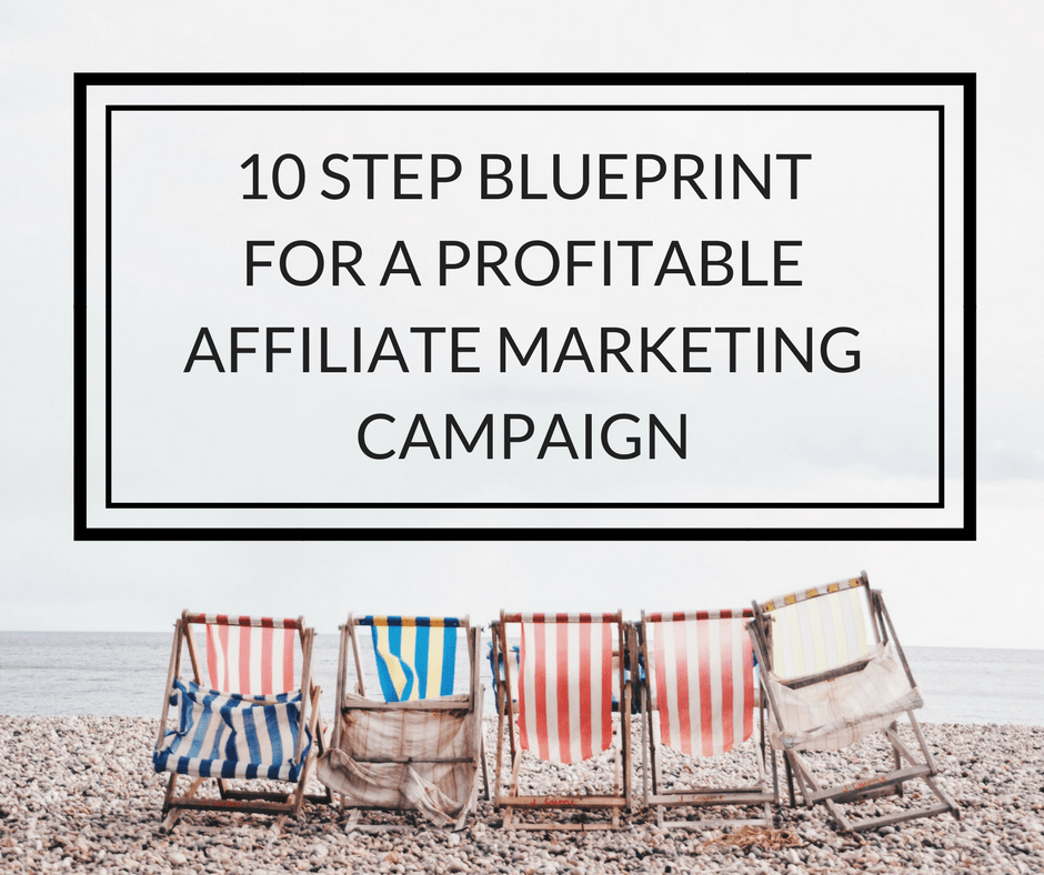 10 step blueprint for a profitable affiliate marketing campaign 10 step blueprint for a profitable affiliate marketing campaign 1 ming malvernweather Image collections