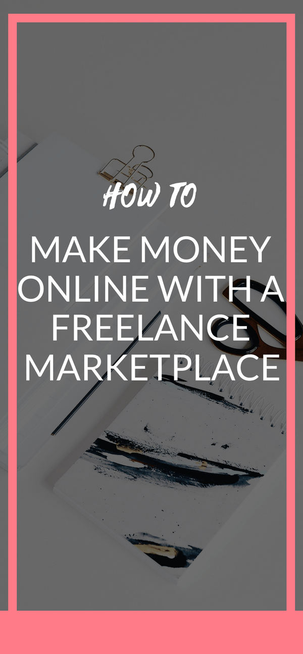 How To Make Money Online With Freelance Marketplaces